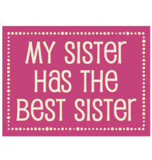 *My Sister Had The Best Sister* 6* x 4.5* Wood Sign