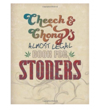 Cheech & Chong*s Almost Legal Book For Stoners