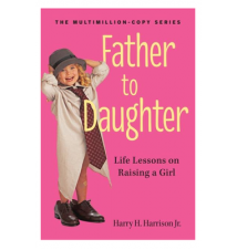 Father To Daughter Book: Life Lessons For Raising A Daughter