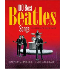 100 Best Beatles Songs: A Passionate Fan*s Guide Book