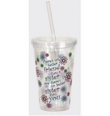 *No Better Friend Than A Sister*  Acrylic Drinking Cup With Straw