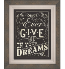 *Don*t Ever Give Up On Your Dreams* Wall Plaque