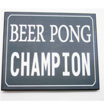 *Beer Pong Champion* Wood Sign