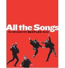 Beatles Book - All The Songs: The Story Behind Every Beatles Release