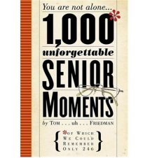 1-000 Unforgettable Senior Moments Book: Of Which We Could Remember On