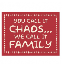 * You Call It Chaos... We Call It Family* 6* x 4.5* Wood Sign