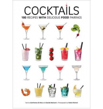 Cocktails: 180 Recipes with Delicious Food Pairings Book