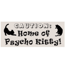 *Caution: Home Of Psycho Kitty* 10* x 4* Wood Sign