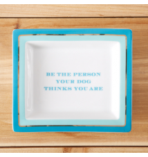 *Be The Person Your Dog Thinks You Are* Porcelain Desk Tray With Gift