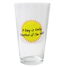 *A Day Is Only Wasted If I*m Not* Pint Glass - 16oz