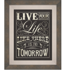 *Live Your Life Like There Is No Tomorrow* Wall Plaque
