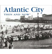 Atlantic City: Then and Now Book