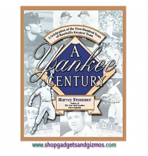 A Yankee Century : A Celebration of the First Hundred Years of Basebal