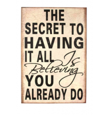 *The Secret To Having It All Is Believing You Already Do* Wooden Canva