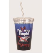 Acrylic Drink Cup With Straw #38 I*m Not With Stupid Anymore
