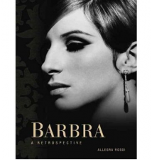 Barbra A Retrospective Book By Allegra Rossi
