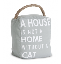 *A House Is Not A Home Without A Cat* 5* x 6* Door Stopper
