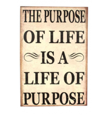 *The Purpose Of Life Is A Life Of Purpose* Wooden Canvas