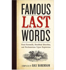 Famous Last Words Book By Ray Robinson