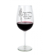 *Happy Birthday From One Fabulous Bitch To Another* Wine Glass By JKC